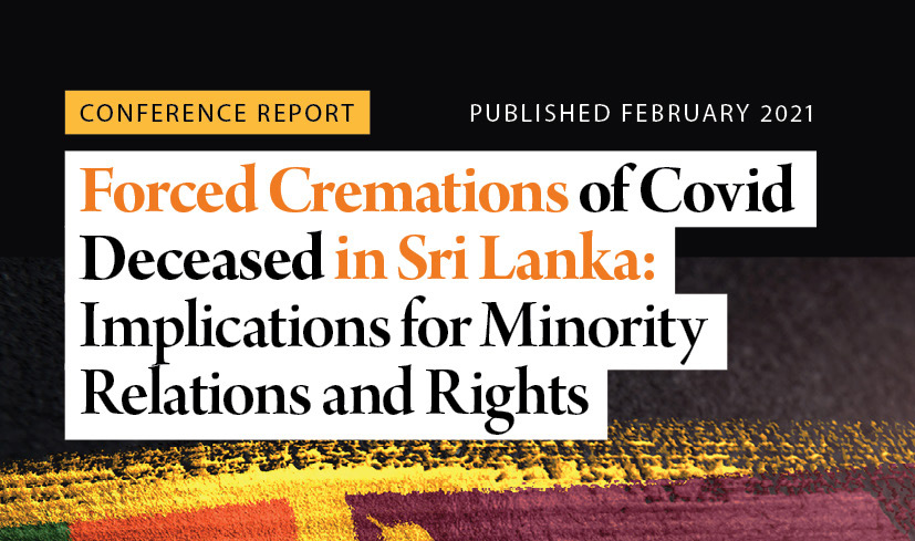 Conference Report: FORCED CREMATIONS OF COVID DECEASED IN SRI LANKA