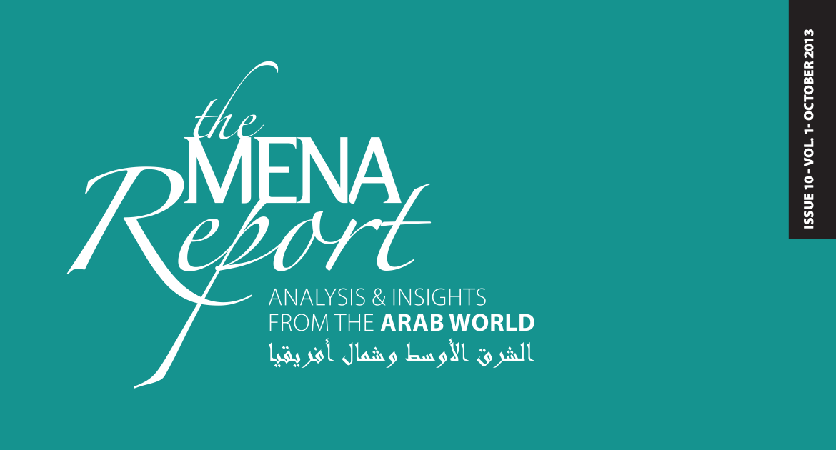 The MENA Report – Analysis and Insights from the Arab World (Vol 1 Issue 10)
