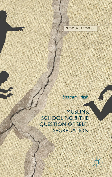 Muslims, Schooling and the Question of Self-Segregation